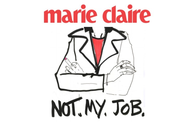 marie-claire-not-my-job.jpg